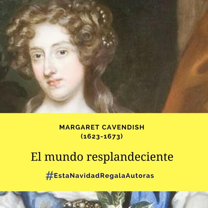 Margaret Cavendish (El mundo resplandeciente). #EstaNavidadRegalaAutoras